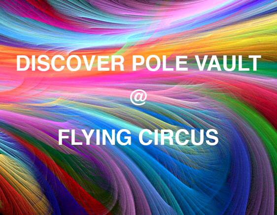 DISCOVER POLE VAULT AT FLYING CIRCUS